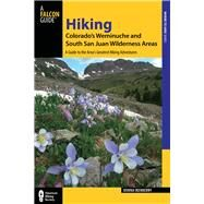 Hiking Colorado's Weminuche and South San Juan Wilderness Areas, 3rd A Guide to the Area's Greatest Hiking Adventures by Ikenberry, Donna, 9780762782444