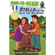 Stella The Dog with the Big Heart by Feldman, Thea; Danger, Chris, 9781481422444