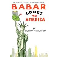 Babar Comes to America by de Brunhoff, Laurent, 9780810972445