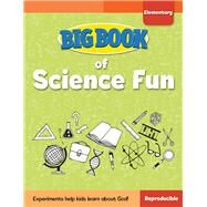 Big Book of Science Fun for Elementary Kids by Cook, David C., 9780830772445