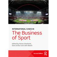 International Cases in the Business of Sport by ; RCHAD078 Simon, 9781138802445