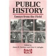 Public History by Gardner, James B.; Lapaglia, Peter S., 9781575242446