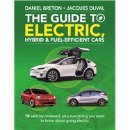 The Guide to Electric, Hybrid & Fuel-efficient Cars by Duval, Jacques; Breton, Daniel, 9781988002446
