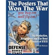 The Posters That Won the War by Nelson, Derek, 9780785832447