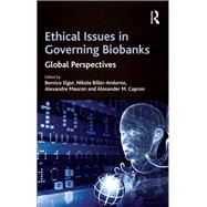 Ethical Issues in Governing Biobanks: Global Perspectives by Biller-Andorno,Nikola;Elger,Be, 9781138262447