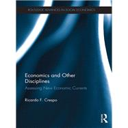 Economics and Other Disciplines: Assessing new economic currents by Crespo *DO NOT USE*; Ricardo, 9781138642447