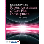 Respiratory Care Patient Assessment & Care Plan Development by Shelledy, David C., Ph.D., 9781449672447