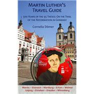 Martin Luther's Travel Guide by Doemer, Cornelia, 9781935902447