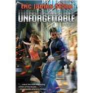Unforgettable by Stone, Eric James, 9781481482448