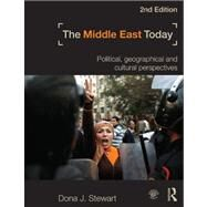 The Middle East Today: Political, Geographical and Cultural Perspectives by Stewart; Dona J., 9780415782449