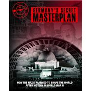 Germany's Secret Masterplan by McNab, Chris, 9781782742449