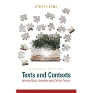 Texts and Contexts Writing About Literature with Critical Theory Plus MyLiteratureLab -- Access Card Package by Lynn, Steven J, 9780134272450
