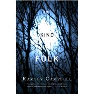 The Kind Folk by Campbell, Ramsey, 9780765382450