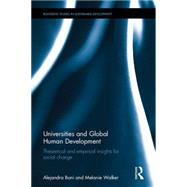 Universities and Global Human Development: Theoretical and empirical insights for social change by Boni; Alejandra, 9781138822450
