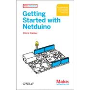 Getting Started With Netduino by Walker, Chris, 9781449302450