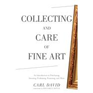 Collecting and Care of Fine Art by David, Carl; Boyle, Richard J., 9781634502450