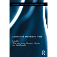 Ricardo and International Trade by Senga; Shigeyoshi, 9781138122451