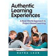 Authentic Learning Experiences by Laur, Dayna, 9781596672451