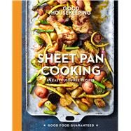 Good Housekeeping Sheet Pan Cooking 70 Easy Recipes by Unknown, 9781618372451