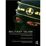 Militant Islam: A sociology of characteristics, causes and consequences by Vertigans; Stephen, 9780415412452