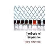 Textbook of Temperance by Lees, Frederic Richard, 9780554562452
