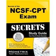 Secrets of the NCSF-CPT Exam Study Guide : NCSF Test Review for the National Council on Strength and Fitness Personal Trainer Exam by Ncsf Exam Secrets, 9781610722452