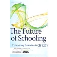 The Future of Schooling by Goodwin, Bryan; Lefkowits, Laura; Woempner, Carolyn; Hubbell, Elizabeth, 9781935542452