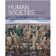 Human Societies An Introduction to Macrosociology by Nolan, Patrick; Lenski, Gerhard, 9780199382453