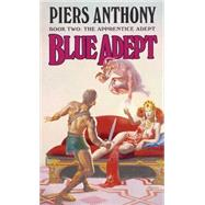 Blue Adept by ANTHONY, PIERS, 9780345352453