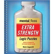 mental_floss Extra-Strength Logic Puzzles by Zegarelli, Mark, 9781454912453
