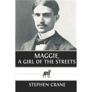Maggie, a Girl of the Streets by Stephan Crane, 9781482702453