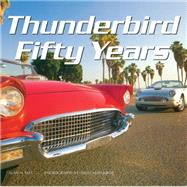 Thunderbird Fifty Years by Tast, Alan H.; Newhardt, David, 9780785832454
