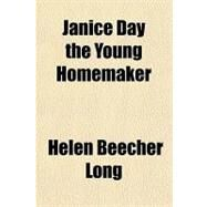 Janice Day the Young Homemaker by Long, Helen Beecher, 9781153632454