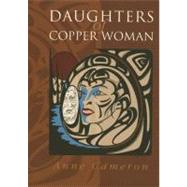 Daughters of Copper Woman by Cameron, Anne, 9781550172454