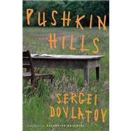 Pushkin Hills by Dovlatov, Sergei, 9781619022454