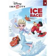 Ice Race! (Disney Infinity) by WEINGARTNER, AMYLAGUNA, FABIO, 9780736482455
