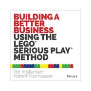 No Minds Left Behind The LEGO SERIOUS PLAY method by Kristiansen, Per; Rasmussen, Robert, 9781118832455
