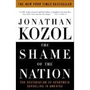The Shame of the Nation by KOZOL, JONATHAN, 9781400052455