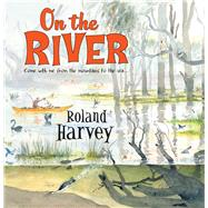 On the River by Harvey, Roland, 9781760112455