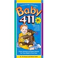 Baby 411: Clear Answers & Smart Advice for Your Baby's First Year by Brown, Ari, M.D.; Fields, Denise, 9781889392455