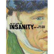 On the Verge of Insanity by Vellekoop, Marije; Luijten, Hans; Jansen, Leo; Van Tilborgh, Louis (CON); Bakker, Nienke (CON), 9780300222456