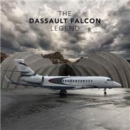 The Dassault Falcon Legend by Taverna, Michael A., 9781419712456