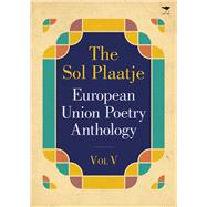 The Sol Plaatje European Union Poetry Anthology by Not Available (NA), 9781431422456