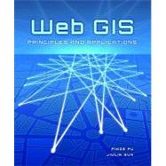 Web GIS : Principles and Applications by Fu, Pinde, 9781589482456
