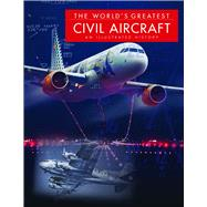 The World�s Greatest Civil Aircraft by Eden, Paul E., 9781782742456