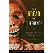 The Dread of Difference: Gender and the Horror Film by Grant, Barry Keith, 9780292772458