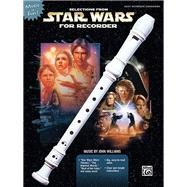 Selections from Star Wars for Recorder by Williams, John, 9780739042458