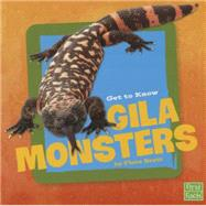 Get to Know Gila Monsters by Brett, Flora, 9781491422458