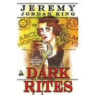 Dark Rites by King, Jeremy Jordan, 9781626392458
