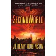 Secondworld by Robinson, Jeremy, 9780312552459